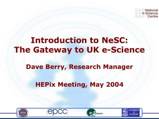 Introduction to NeSC: The Gateway to UK e-Science