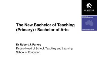 The New Bachelor of Teaching (Primary) / Bachelor of Arts