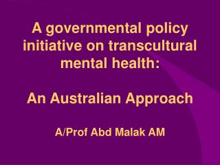 Social justice policy development in Australia Australian Multicultural Health Policy