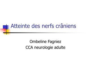 Atteinte des nerfs crâniens