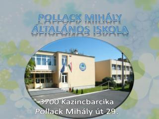 3700 Kazincbarcika  Pollack Mihály út 29.
