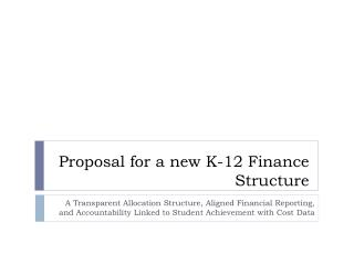 Proposal for a new K-12 Finance Structure