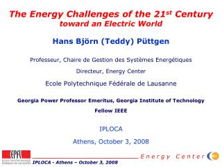 The Energy Challenges of the 21 st  Century toward an Electric World