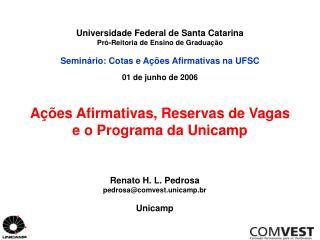 Renato H. L. Pedrosa pedrosa@comvest.unicamp.br Unicamp