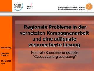 Regionale Probleme in der vernetzten Kampagnenarbeit und eine adäquate zielorientierte Lösung