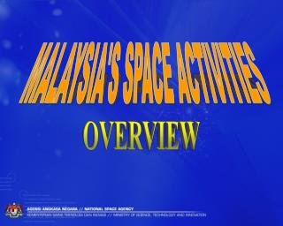 MALAYSIA'S SPACE ACTIVITIES