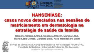 Caroline  Omram Ahmed,  Gustavo  Amorim,  Maryna Lobo,