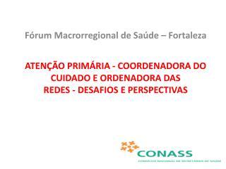 Fórum Macrorregional de Saúde – Fortaleza