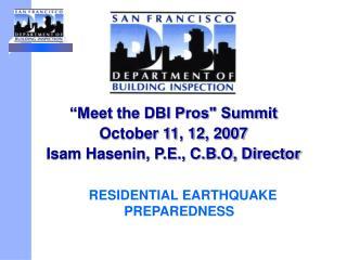 """Meet the DBI Pros"" Summit October 11, 12, 2007  Isam Hasenin, P.E., C.B.O, Director"