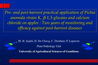 M. H. Jijakli, D. De Clercq, C. Dickburt, P. Lepoivre Plant Pathology Unit