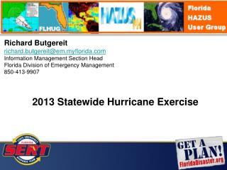 Richard Butgereit richard.butgereit@em.myflorida Information Management Section Head