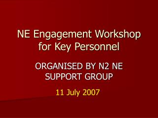 NE Engagement Workshop for Key Personnel