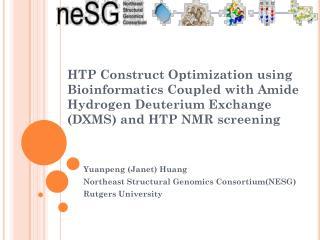 Yuanpeng (Janet) Huang Northeast Structural Genomics Consortium(NESG) Rutgers University