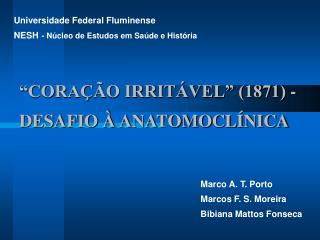 """""""CORAÇÃO IRRITÁVEL"""" (1871) - DESAFIO À ANATOMOCLÍNICA"""