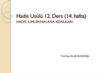 Hadis  Usûlü  12. Ders (14. hafta)