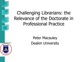 Challenging Librarians: the Relevance of the Doctorate in Professional Practice