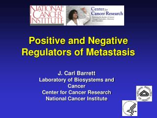 Positive and Negative Regulators of Metastasis