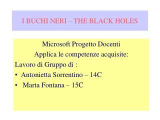 I BUCHI NERI – THE BLACK HOLES