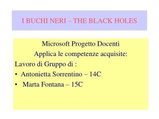 I BUCHI NERI � THE BLACK HOLES