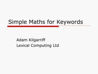 Simple Maths for Keywords