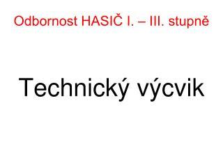 Odbornost HASI? I. � III. stupn?