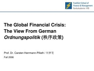 The Global Financial Crisis: The View From German Ordnungspolitik