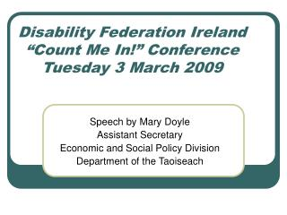 """Disability Federation Ireland """"Count Me In!"""" Conference Tuesday 3 March 2009"""