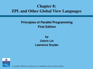 Principles of Parallel Programming First Edition by  Calvin Lin Lawrence Snyder