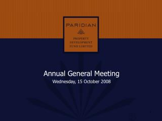 Annual General Meeting  Wednesday, 15 October 2008