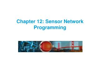 Chapter 12: Sensor Network Programming