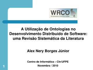 Centro de Informática – CIn/UFPE Novembro / 2010