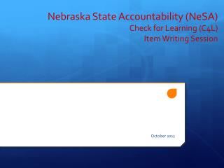 Nebraska State Accountability (NeSA) Check for Learning (C4L)  Item Writing Session