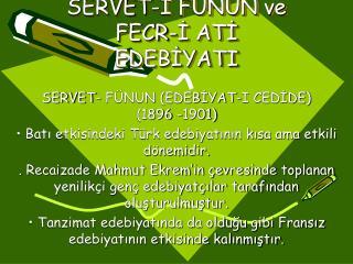 SERVET-? F�NUN ve FECR-? AT? EDEB?YATI