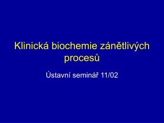 Klinická biochemie zánětlivých procesů