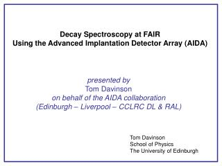 Decay Spectroscopy at FAIR Using the Advanced Implantation Detector Array (AIDA)
