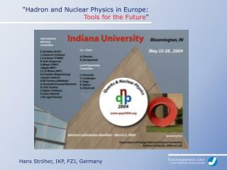 """Hadron and Nuclear Physics in Europe:  Tools for the Future """