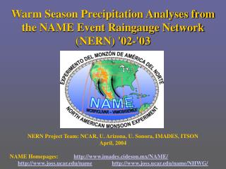 Warm Season Precipitation Analyses from the NAME Event Raingauge Network (NERN)  ' 02- ' 03