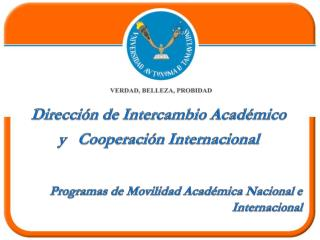 Programas de  M ovilidad  A cadémica  N acional e Internacional