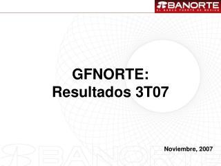 GFNORTE: Resultados 3T07