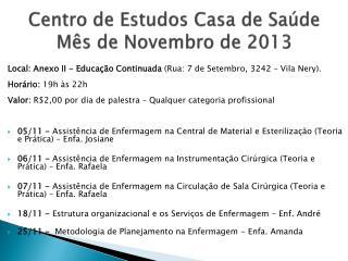 Centro de Estudos Casa de Saúde Mês de  Novembro de 2013