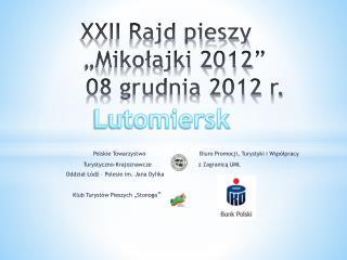 """XXII  Rajd  pieszy """"Mikołajki  2012""""    08 grudnia 2012 r."""