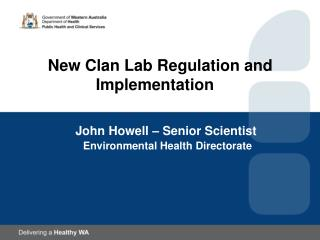 New Clan Lab Regulation and    	   	Implementation