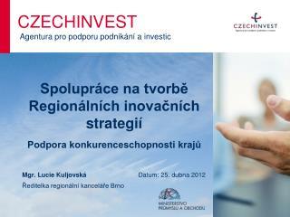 Spolupráce na tvorbě Regionálních inovačních strategií Podpora konkurenceschopnosti krajů