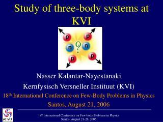 Study of three-body systems at KVI
