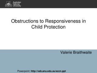 Obstructions to Responsiveness in Child Protection