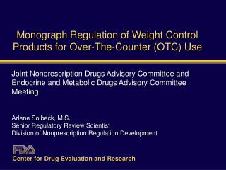 Monograph Regulation of Weight Control Products for Over-The-Counter OTC Use