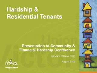 Hardship &  Residential Tenants