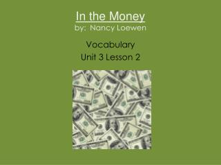 In the Money by:  Nancy Loewen