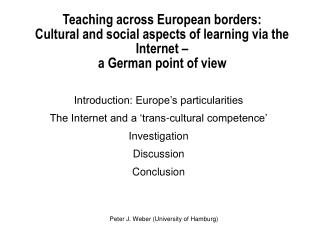 Introduction: Europe�s particularities The Internet and a �trans-cultural competence�