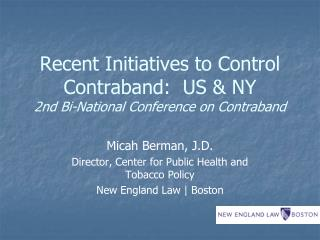 Recent Initiatives to Control Contraband:  US & NY 2nd Bi-National Conference on Contraband